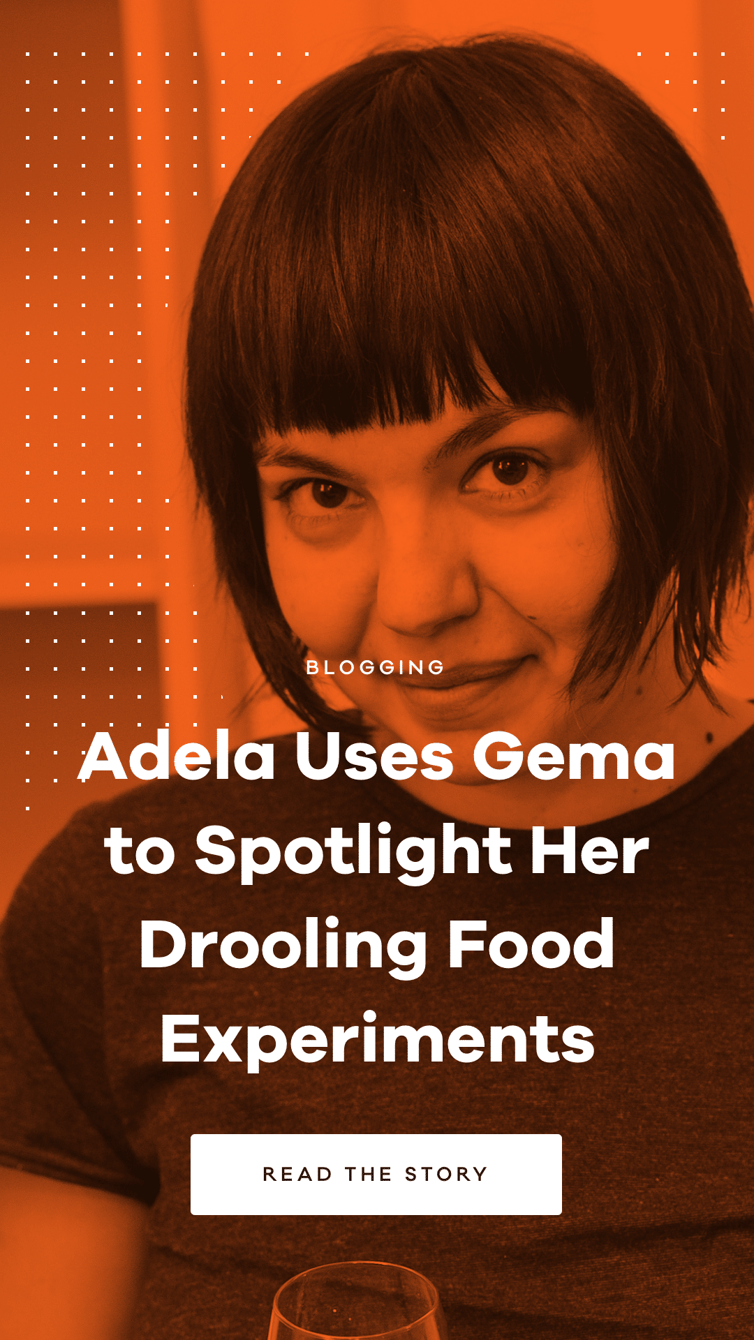 Adela is a Chief Experimentalist and Taster who uses Gema - Blogging WordPress Theme from Pixelgrade - to showcase her food stories and experiences.