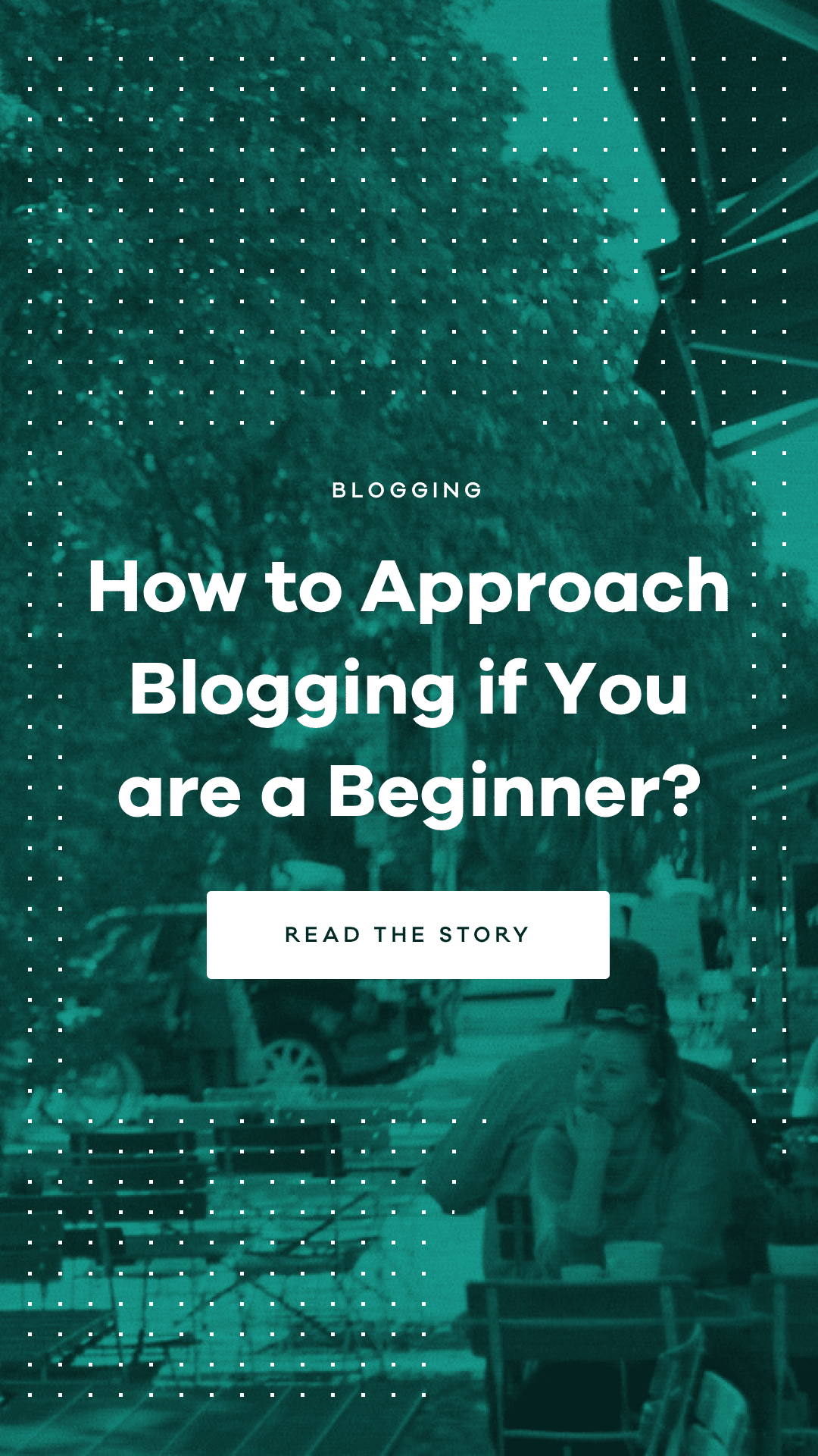 We should talk more frankly (and friendly) about how beginners could approach blogging without feeling overwhelmed.